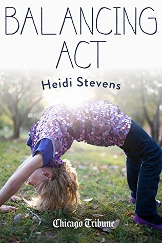 Balancing Act: More than 50 essays on juggling life, love and work in a not-always obliging world  by  Heidi Stevens