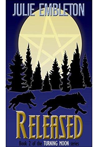 Released (Turning Moon Book 2) Julie Embleton
