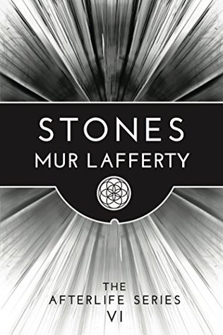 Stones (The Afterlife Series Book 6)  by  Mur Lafferty