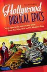 Hollywood Biblical Epics by Richard A Lindsay