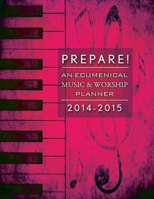 Prepare!: An Ecumenical Music & Worship Planner David L. Bone