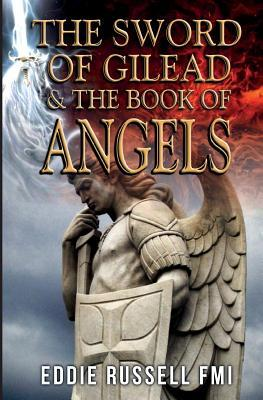 The Sword of Gilead and the Book of Angels  by  Eddie Russell