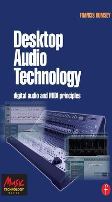 Desktop Audio Technology: Digital Audio and MIDI Principles Francis Rumsey