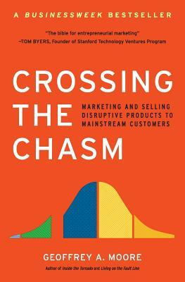 Crossing the Chasm: Marketing and Selling High-Tech Products to Mainstream Customers (Paperback)