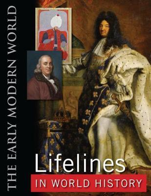 Lifelines in World History: The Ancient World, The Medieval World, The Early Modern World, The Modern World Mounir A. Farah
