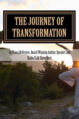 The Journey of Transformation by Dianna Bellerose