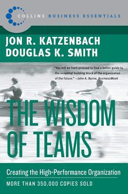 analysis of the wisdom of teams by john r katzenbach and douglas k smith In the discipline of teams , jon katzenbach and douglas smith explore the often hbr classics: the discipline of teams including the wisdom of teams and.