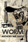 Worm by Anthony Neil Smith