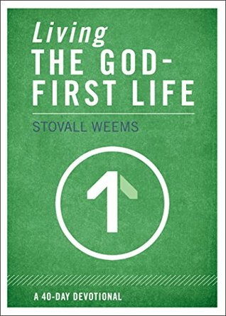 Living the God-First Life Stovall Weems