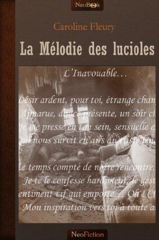 La Mélodie des lucioles Caroline Fleury