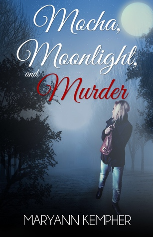 Mocha, Moonlight, and Murder (Under The Moonlight #1)