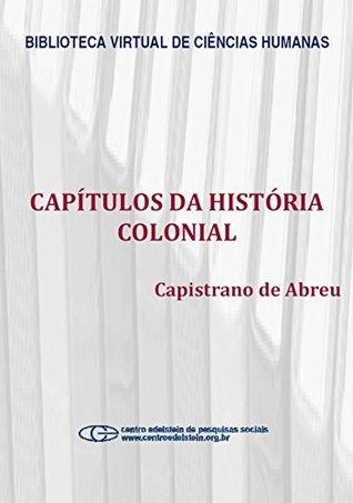 Capítulos da história colonial Capistrano de Abreu