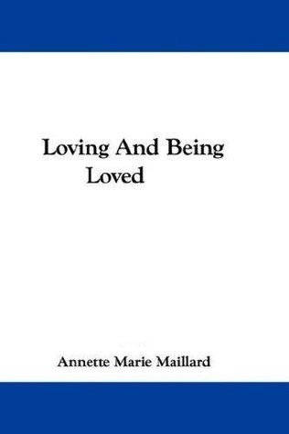 Loving and being loved (1861) Annette Marie Maillard