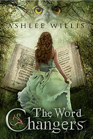 The Word Changers by Ashlee Willis