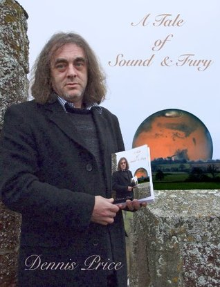 A Tale of Sound & Fury  by  Dennis Price