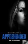 Apprehended (Amber Alert, #3)