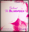 Behind the Blindfold (Volume 1)
