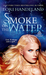 Smoke on the Water (Sisters of the Craft, #3) by Lori Handeland