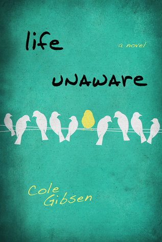 Book Blitz:  Life Unaware by Cole Gibsen
