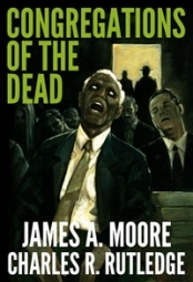 Congregations Of The Dead James A. Moore