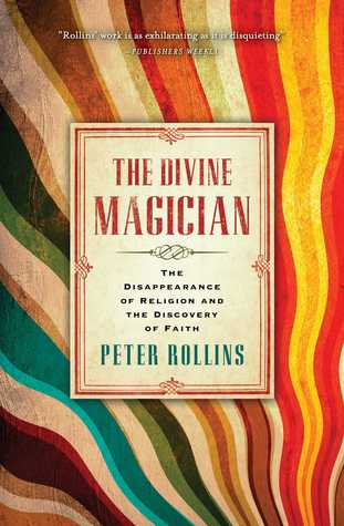 The Divine Magician  by  Peter Rollins