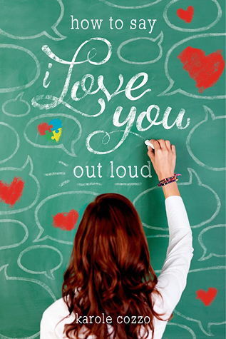 DNF: How to Say I Love You Out Loud by Karole Cozzo