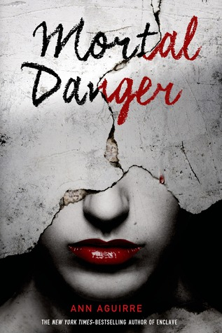 Mortal Danger (Immortal Game, #1)