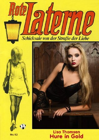 Hure in Gold ROTE LATERNE Band 12 - die Kultserie by Lisa