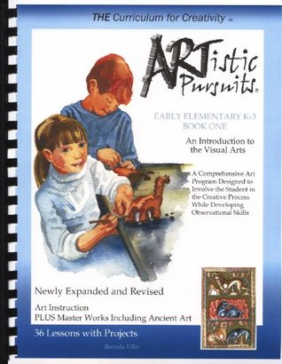 ARTistic Pursuits Early Elementary K-3 Book One, An Introduction to the Visual Arts  by  Brenda Ellis