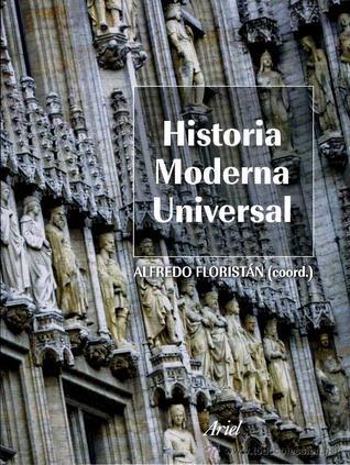 Historia Moderna Universal  by  Alfredo Floristan