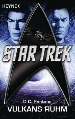 Star Trek: Vulkans Ruhm: Roman  by  Dorothy Catherine Fontana