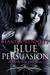 Blue Persuasion (Bound by Y...