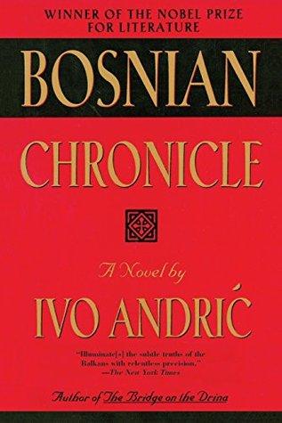 Bosnian Chronicle: A Novel Ivo Andrić