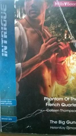 Phantom Of The French Quarter (Shivers: Vieux Carre Captives) / The Big Guns Colleen Thompson