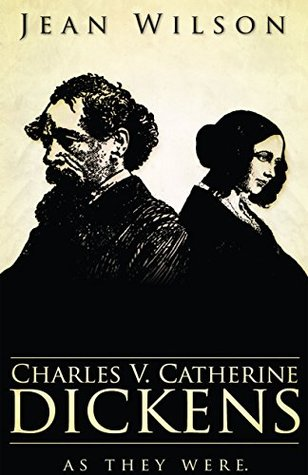 Charles V Catherine Dickens:: As They Were.  by  Jean Wilson