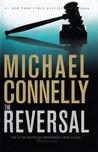 The Reversal (Harry Bosch, #16; Mickey Haller, #3)
