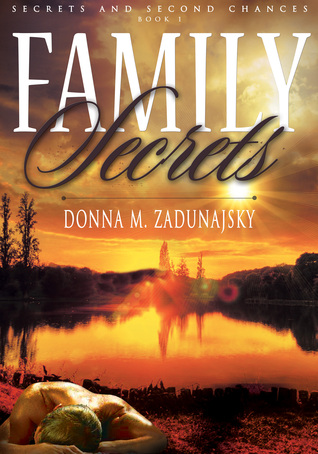 Family Secrets by Donna M. Zadunajsky