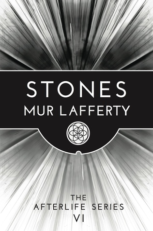 Stones: The Afterlife Series VI