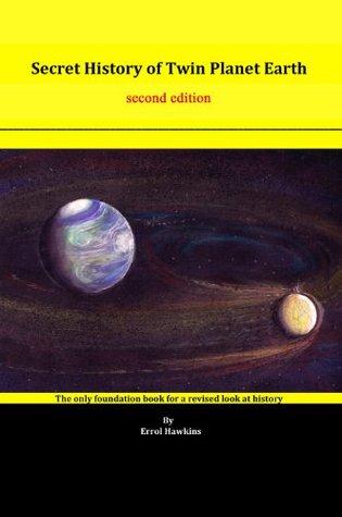 Secret History of Twin Planet Earth  by  Errol Hawkins