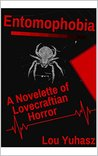 Entomophobia: A Novelette of Lovecraftian Horror