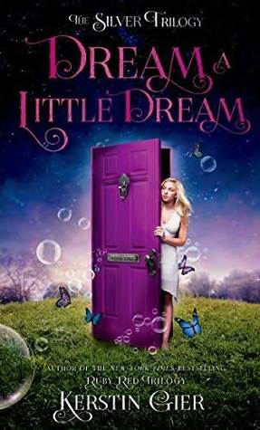 Dream A Little Dream (Silver Trilogy #1)