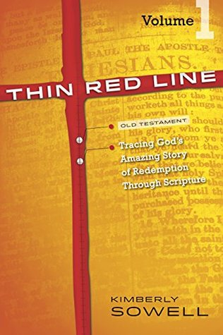 Thin Red Line, Volume 1: Tracing Gods Amazing Story of Redemption Through Scripture  by  Kimberly Sowell