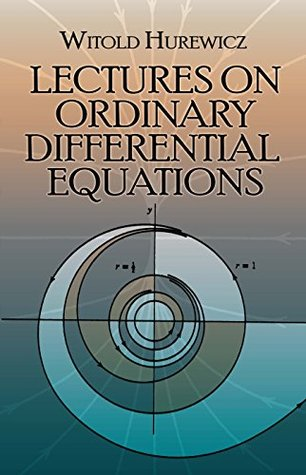 Lectures on Ordinary Differential Equations (Dover Books on Mathematics) Witold Hurewicz
