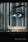 Enslavement (One Bright Future, #1)