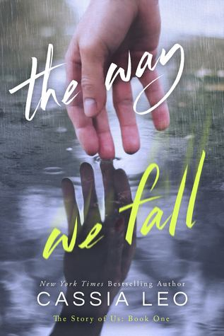 The Way We Fall (The Story of Us #1) by Cassia Leo - Cassia Leo