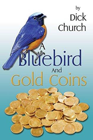 A Bluebird And Gold Coins Dick Church