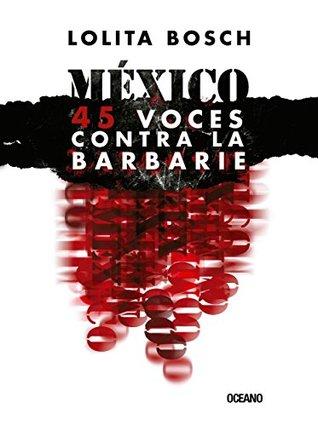 México: voces contra la barbarie  by  Lolita Bosch