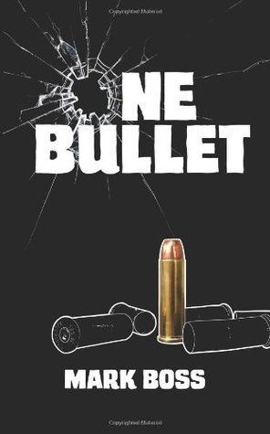 One Bullet by Mark Boss