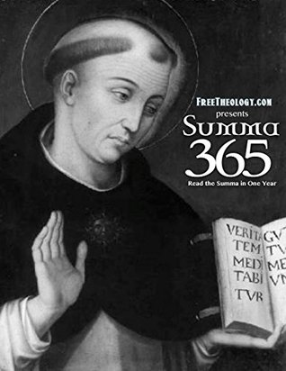 Summa 365 (Annotated): Read the Summa in One Year  by  Thomas Aquinas