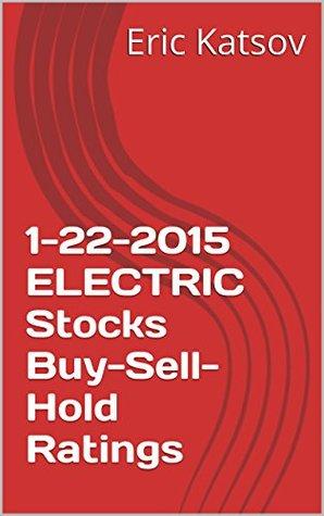 1-22-2015 ELECTRIC Stocks Buy-Sell-Hold Ratings Eric Katsov